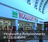 Woolworths Refurbishments in 12 Locations